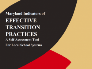Maryland Indicators of Effective Transition Practices: A Self-Assessment Tool for Local School Systems